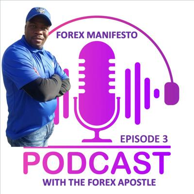 Cover art for Forex Manifesto With The Forex Apostle Episode 3