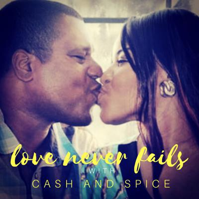 Cover art for Love Never Fails with Cash and Spice