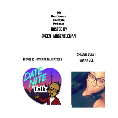 Cover art for Episode 35 - date nite talk episode 2 with vanna bee 5/1/2020