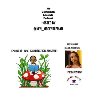 Cover art for Episode 38 - what is Ambisextrous Apostate with natalie Armstrong 5/15/2020