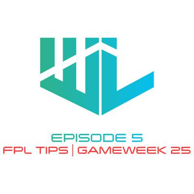 Cover art for FPL Tips   Gameweek 25   Episode 5