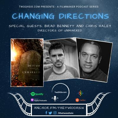 Cover art for Changing Directions: Brad Bennett and Chris Haley - Directors of Unmarked
