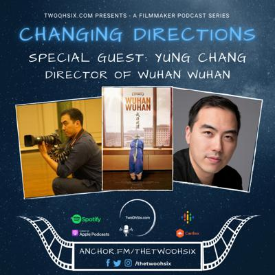 Cover art for Changing Directions: Yung Chang - Director of Wuhan Wuhan