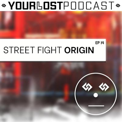 Cover art for YourLostPodcast EP 14: It's Dynamite & SquillyGotBeatz - Street Fight Origin