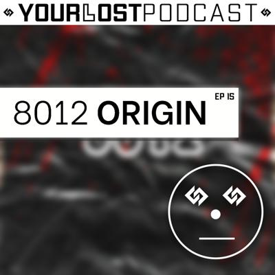 Cover art for YourLostPodcast EP 15: It's Dynamite - 8012 Origin