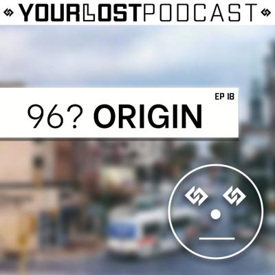 Cover art for YourLostPodcast EP 14: It's Dynamite & SquillyGotBeatz - 96? Origin