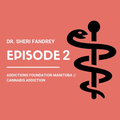 Cover art for Dr. Sheri Fandrey and Cannabis Addiction