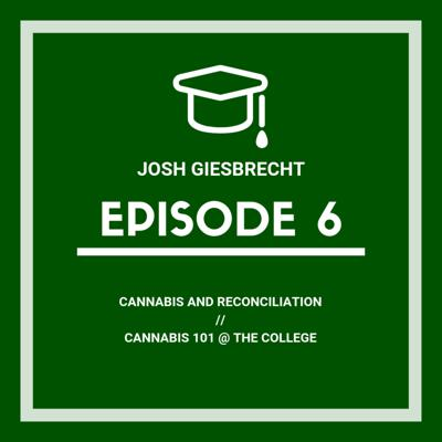 Cover art for Josh Giesbrecht, cannabis and reconciliation