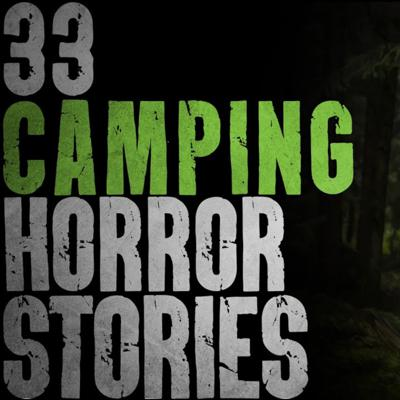 Cover art for SPECIAL: 33 Camping HORROR Stories (Compilation from Previous Episodes)