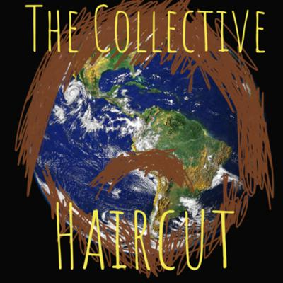 Cover art for 52) HaveItYourWaypril: The Collective Haircut (w/ JR Hernandez, Shelby Schwieterman & Richard Rosenthal)