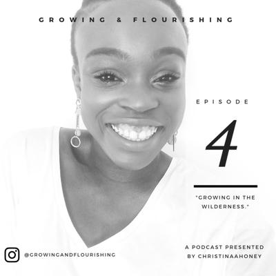 Episode 4- Growing in the Wilderness