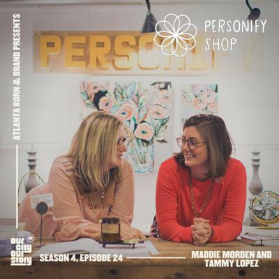 Cover art for Maddie Morden and Tammy Lopez: Personify Shop (Season 4 | Episode 24)