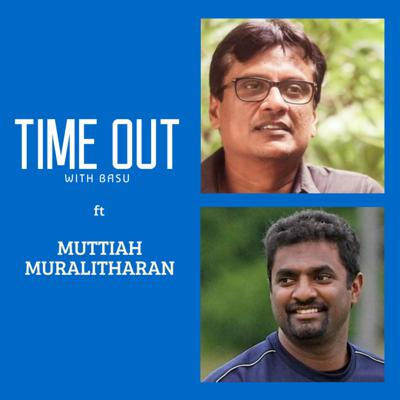 Cover art for Time Out with Basu   Episode 5   Muttiah Muralitharan   முத்தையா முரளிதரன்