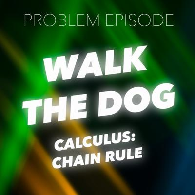 Cover art for P2: Walk the Dog (Calculus: Chain Rule)