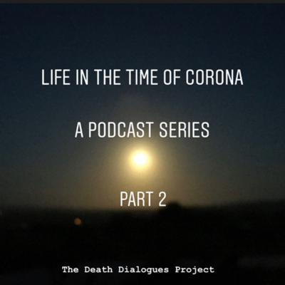 Cover art for 60. Life in the Time of Covid19: Part 2