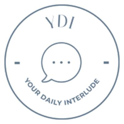 YDI: Your Daily Interlude