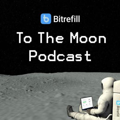 Cover art for Introducing Bitrefill's brand new podcast discussing all things crypto: To the Moon Podcast ep 1