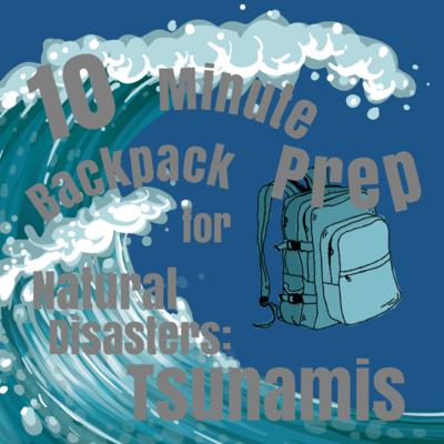 Cover art for 10 Minute Backpack Prep for Natural Disasters: Tsunamis