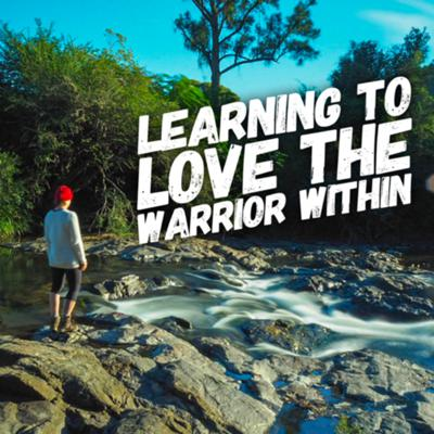 Cover art for Learning to love The Warrior within