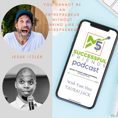 Cover art for Episode 26 | Golden Nuggets from Jesse Itzler - You cannot BE an entrepreneur without THINKING like an entrepreneur!