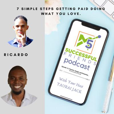 Cover art for Episode 40 | 7 Simple Steps Getting PAID Doing What You Love. - Ricardo Van Rooi