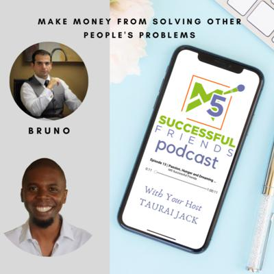Cover art for Episode 42 | Make Money from SOLVING Others PROBLEMS - Bruno Simao