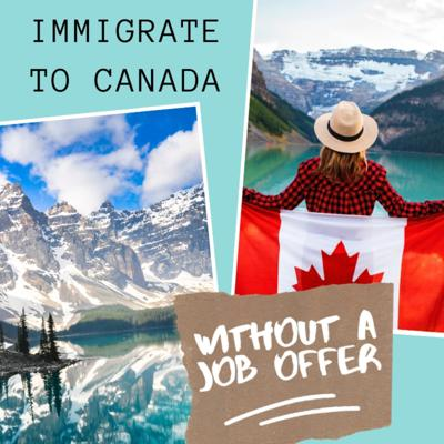 Cover art for How to immigrate to Canada without a job offer