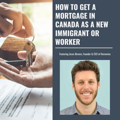 Cover art for How to get a mortgage in Canada as a new immigrant or worker