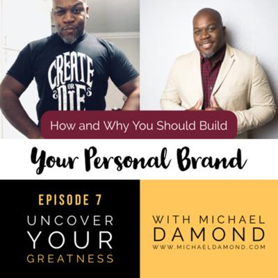 Cover art for Ep 7 - How and Why You Should Build Your Personal Brand