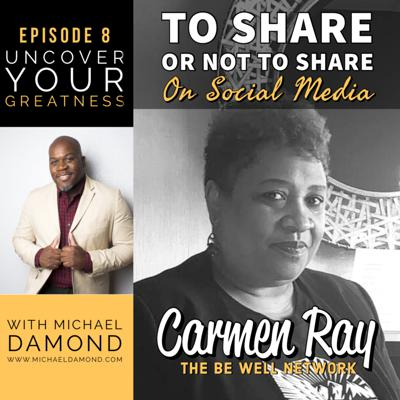 Cover art for Ep 8 - Carmen Ray of Be Well in Transition: To Share or Not to Share on Social Media
