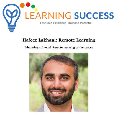 Cover art for Educating at Home? Remote Learning to the Rescue! Interview with Hafeez Lakhani