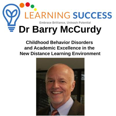Cover art for Childhood Behavior Disorders and Academic Excellence in the New Distant Learning Environment with Dr. Barry McCurdy