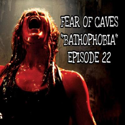 Cover art for FEAR OF CAVES - As Above So Below & The Descent (Bathophobia) - Episode 22