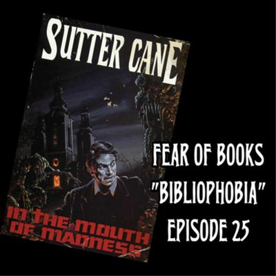 Cover art for FEAR OF BOOKS - Evil Dead 2 & In the Mouth of Madness (Bibliophobia) - Episode 26