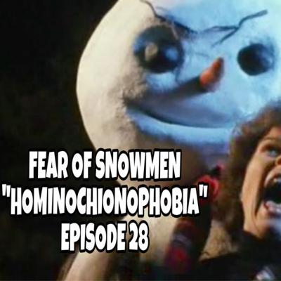 Cover art for FEAR OF SNOWMEN - Anna and the Apocalypse & Jack Frost (Hominochionophobia) - Episode 28