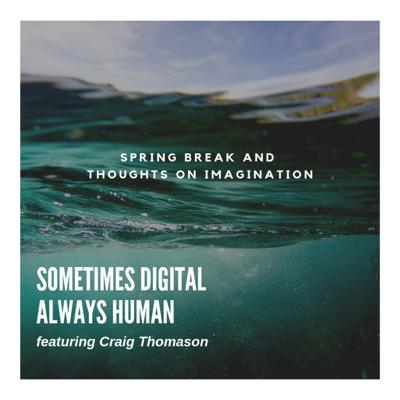 Cover art for Spring Break and Thoughts on Imagination