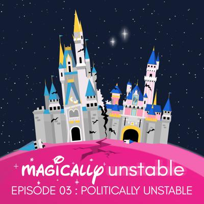 Cover art for Episode 3   Politically Unstable: The History of the Hall of Presidents, Disney Whitewashing and Nicole's Floating Head