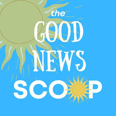 Cover art for The Good News Scoop (17/05/21)