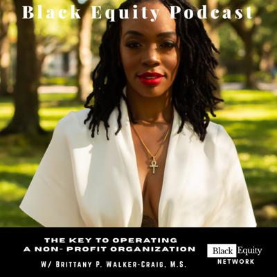 Cover art for The Key To Operating A Non- Profit Organization w/ Brittany P. Walker - Craig of Femme & Flora
