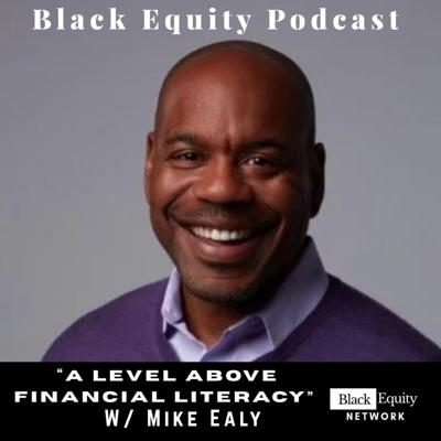 Cover art for A Level Above Financial Literacy w/ Mike Ealy