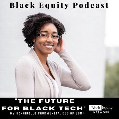 Cover art for The Future For Black Tech w/ Bonnibelle Chukwuneta