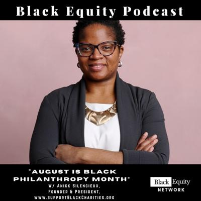 "Cover art for ""AUGUST IS BLACK  PHILANTHROPY MONTH""  w/ Anick Silencieux"