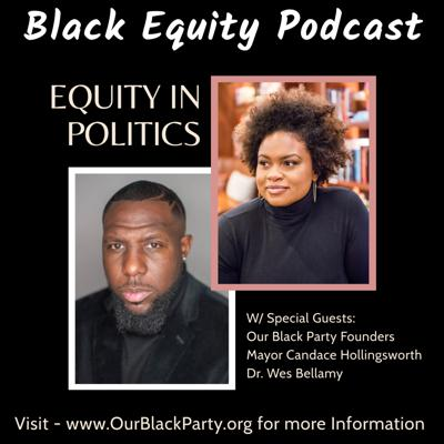 Cover art for Equity In Politics w/ Candace Hollingsworth & Dr. Wes Bellamy