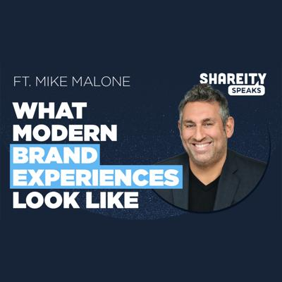 What Modern Brand Experiences Look Like In 2021 ft. Mike Malone