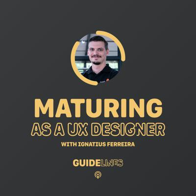 Cover art for Maturing as a UX designer with Ignatius Ferreira