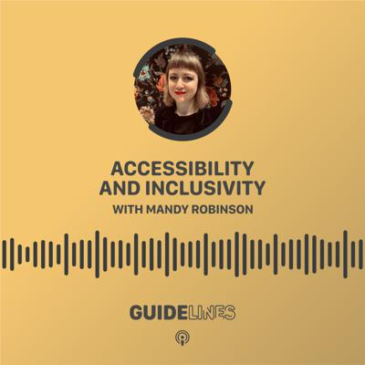 Cover art for Accessibility and Inclusivity with Mandy Robinson