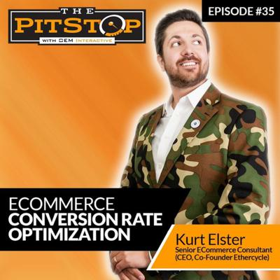 Cover art for Ep. 35 - Improving Automotive eCommerce Conversion Rate Optimization with Kurt Elster