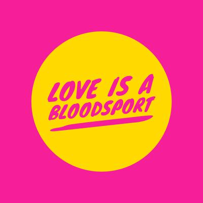 Cover art for Love Is A Bloodsport, The Trailer
