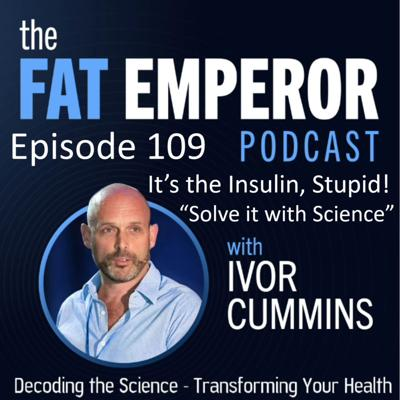 Cover art for Ep109 Its the Insulin Stupid - Easily Solve it with Science!