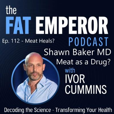 Cover art for Ep112: Does Meat Heal? We check in with Shawn Baker MD to find out!